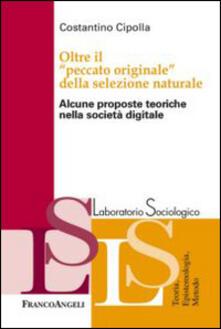 Oltre il «peccato originale» della selezione naturale. Alcune proposte teoriche nella società digitale.pdf