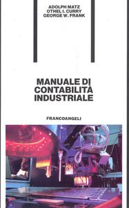 Libro Manuale di contabilità industriale Adolf Matz , Othel I. Curry , George W. Frank