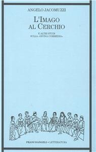 L' imago al cerchio e altri studi sulla Divina Commedia