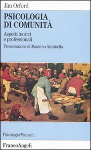 Libro Psicologia di comunità. Aspetti teorici e professionali Jim Orford