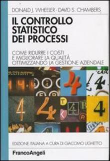 Il controllo statistico dei processi. Come ridurre i costi e migliorare la qualità ottimizzando la gestione aziendale.pdf