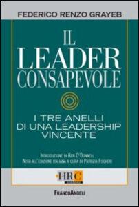 Foto Cover di Il leader consapevole. I tre anelli di una leadership vincente, Libro di Federico R. Grayeb, edito da Franco Angeli