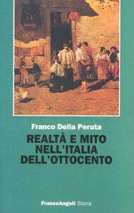 Libro Realtà e mito nell'Italia dell'Ottocento Franco Della Peruta
