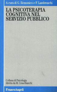 Foto Cover di La psicoterapia cognitiva nel servizio pubblico, Libro di  edito da Franco Angeli