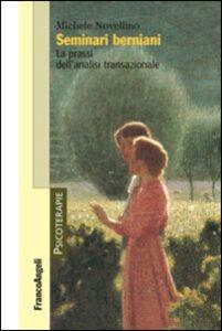 Libro Seminari berniani. La prassi dell'analisi transazionale Michele Novellino