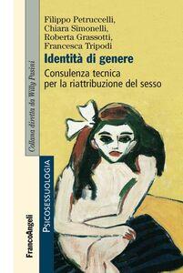 Libro Identità di genere. Consulenza tecnica per la riattribuzione del sesso