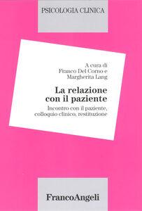 Foto Cover di Psicologia clinica. Vol. 2: La relazione con il paziente. Incontro con il paziente, colloquio clinico, restituzione., Libro di  edito da Franco Angeli