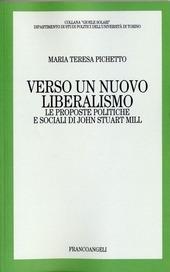 Verso un nuovo liberalismo. Le proposte politiche e sociali di John Stuart Mill