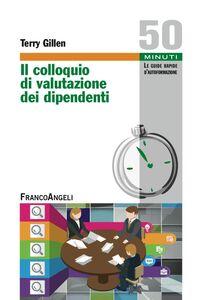Foto Cover di Il colloquio di valutazione dei dipendenti, Libro di Terry Gillen, edito da Franco Angeli