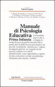 Foto Cover di Manuale di psicologia educativa. Prima infanzia, Libro di  edito da Franco Angeli