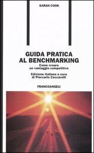 Libro Guida pratica al benchmarking. Come creare un vantaggio competitivo Sarah Cook