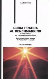 Guida pratica al benchmarking. Come creare un vantaggio competitivo