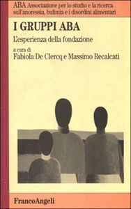 Foto Cover di I gruppi ABA. L'esperienza della fondazione, Libro di  edito da Franco Angeli