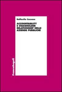 Foto Cover di Accountability e stakeholder relationship nelle aziende pubbliche, Libro di Raffaella Cassano, edito da Franco Angeli