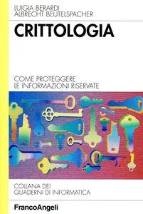 Libro Crittologia. Come proteggere le informazioni riservate Luigia Berardi , Albrecht Beutelspacher