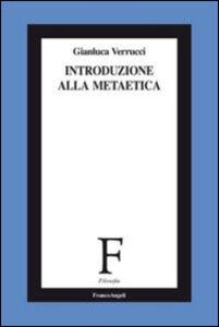 Libro Introduzione alla metaetica Gianluca Verrucci
