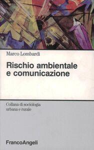 Libro Rischio ambientale e comunicazione Marco Lombardi