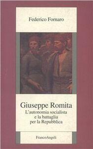 Libro Giuseppe Romita. L'autonomia socialista e la battaglia per la Repubblica Federico Fornaro