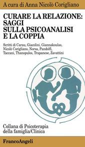 Curare la relazione: saggi sulla psicoanalisi e la coppia