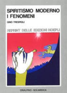Libro Spiritismo moderno. I fenomeni (rist. anast. Hoepli, 1934) G. Trespioli