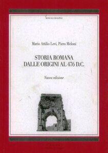 Foto Cover di Storia romana dalle origini al 476 d. C., Libro di Mario A. Levi,Piero Meloni, edito da Cisalpino