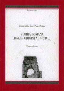 Libro Storia romana dalle origini al 476 d. C. Mario A. Levi , Piero Meloni
