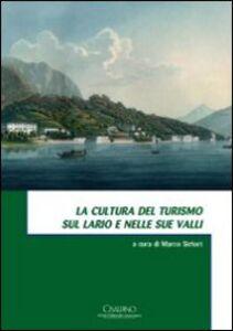 Foto Cover di La cultura del turismo sul Lario e nelle sue valli, Libro di  edito da Cisalpino