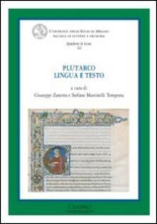 Plutarco. Lingua e testo. Atti del Convegno (Milano, 18-20 giugno 2009) - copertina