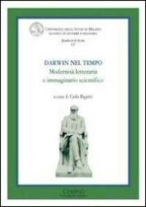 Libro Darwin nel tempo. Modernità letteraria e immaginario scientifico. Ediz. italiana e inglese