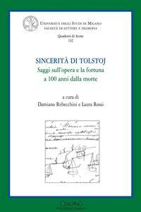 Libro Sincerità di Tolstoj. Saggi sull'opera e la fortuna a cento anni dalla morte. Ediz. italiana e russa