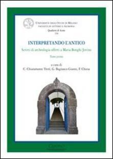 Interpretando l'antico. Scritti di archeologia offerti a Maria Bonghi Jovino. Ediz. italiana, francese e inglese - copertina