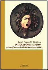 Integrazione e alterità. Incontri/scontri di culture nel mondo antico