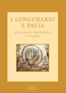 Libro I longobardi e Pavia. Miti, realtà, prospettive di ricerca