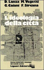 Foto Cover di Ideologia della città, Libro di Diego Lanza, edito da Liguori