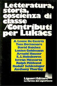 Letteratura, storia, coscienza di classe. Contributi per Lukács