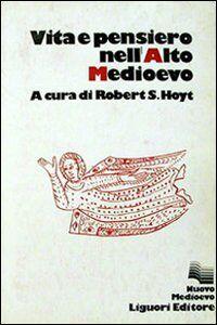Vita e pensiero nell'Alto Medioevo