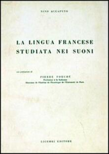 La lingua francese studiata nei suoni.pdf