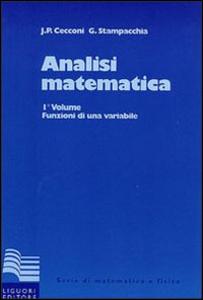 Libro Analisi matematica. Vol. 1: Funzioni di una variabile. Jaures P. Cecconi , Guido Stampacchia