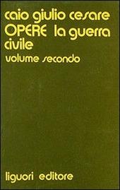 Opere. Vol. 2: La guerra civile.