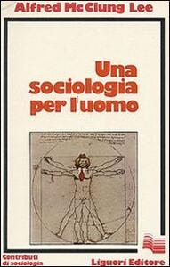 Una sociologia per l'uomo