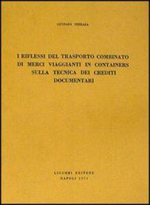 I riflessi del trasporto combinato di merci viaggianti in containers sulla tecnica dei crediti documentari