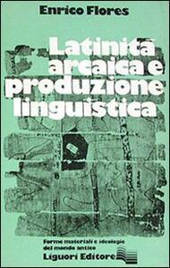 Latinità arcaica e produzione linguistica