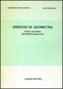 Esercizi di geometria. Vol. 2: Geometria analitica.