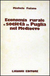 Economia rurale e società in Puglia nel Medioevo