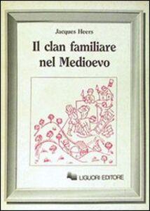 Libro Il clan familiare nel Medioevo Jacques Heers