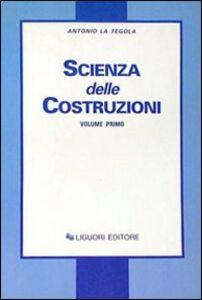 Scienza delle costruzioni. Vol. 1