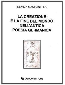 La creazione e la fine del mondo nell'antica poesia germanica