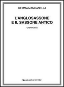L' anglosassone e il sassone antico. Grammatica