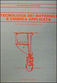 Tecnologia dei materiali e chimica applicata. Lezioni per gli allievi ingegneri civili