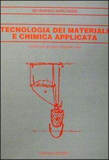 Tecnologia dei materiali e chimica applicata. Lezioni per gli allievi ingegneri civili - Bernardo Marchese - copertina